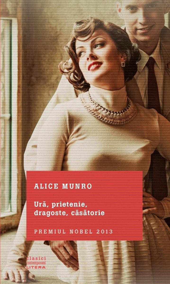 Carte Editura Litera, Ura, prietenie, dragoste, casatorie, Alice Munro imagine